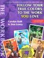 http://www.amazon.com/Follow-Your-True-Colors-Work/dp/1893320200/ref=sr_1_1?ie=UTF8&s=books&qid=1243615758&sr=8-1
