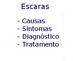Escaras causas sintomas diagnóstico tratamento prevenção riscos complicações