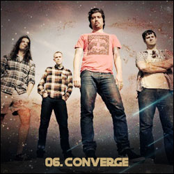 The 24 Greatest Bands In The World Right Now: 06. Converge