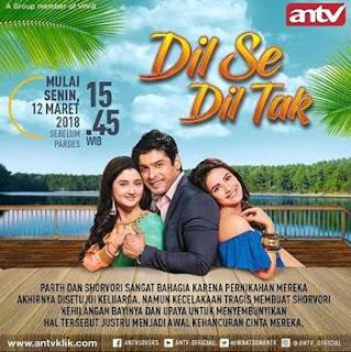 Sinopsis Dil Se Dil Tak ANTV Episode 2 - Selasa 13 Maret 2018