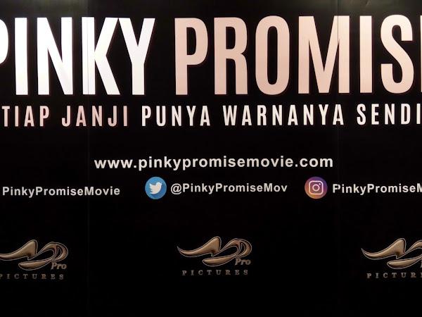 """Hadirkan Trailer, Poster dan Soundtrack Terbaru, """"PINKY PROMISE"""" Siap Tayang !"""