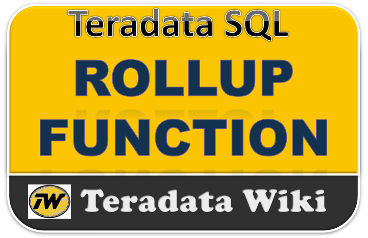 Teradata-rollup-function