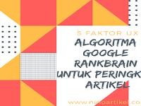 5 Faktor UX Google RankBrain Untuk Peringkat Artikel