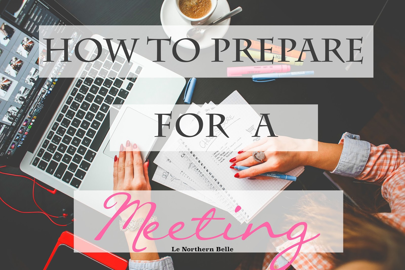 How to Prepare for a Meeting | Le Northern Belle