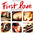 First Love. Nada que perder