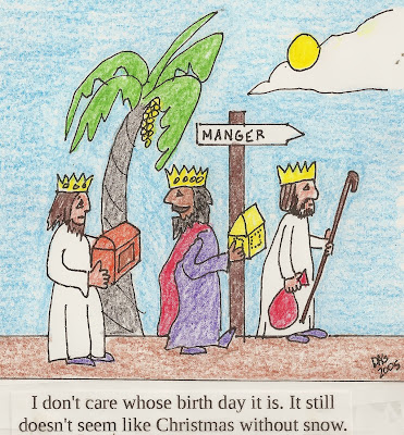 Funny three wise men cartoon - I don't care whose birthday it is. It stil doesn't seem like Christmas without snow