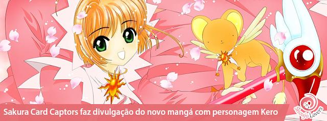 Sakura Card Captors faz divulgação do novo mangá com personagem Kero