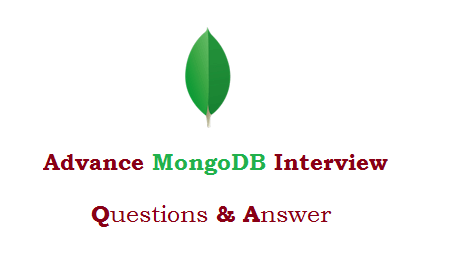 Advance MongoDB Interview Questions and Answer