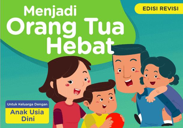Buku Menjadi Orang Tua Hebat untuk Keluarga dengan Anak Usia Dini