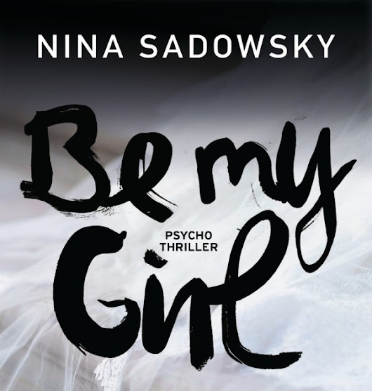 [Rezension] Nina Sadowsky - Be my Girl