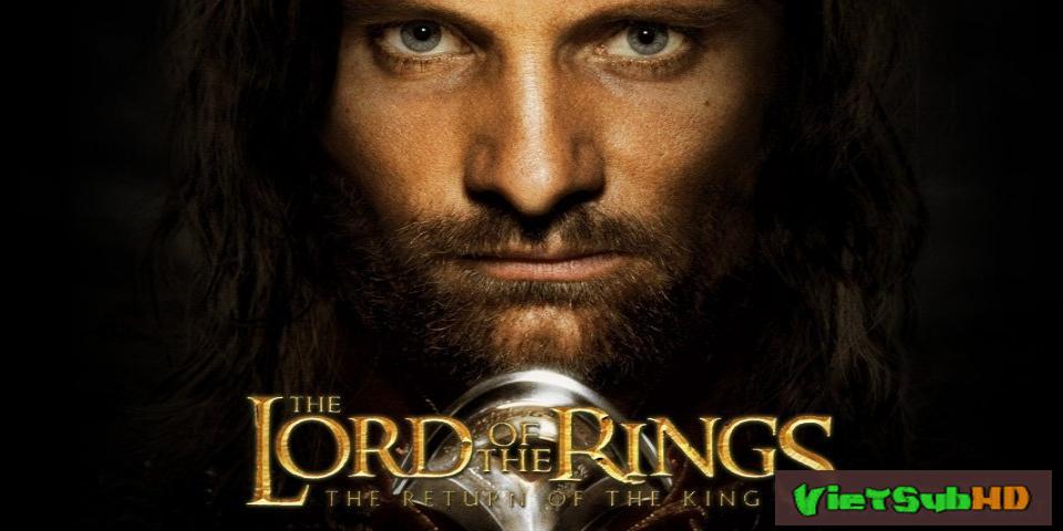 Phim Chúa Tể Của Những Chiếc Nhẫn 3: Sự Trở Lại Của Nhà Vua VietSub HD | The Lord Of The Rings: The Return Of The King 2003