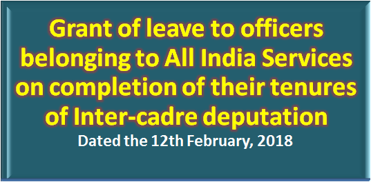 grant-of-leave-to-officers-belonging-to-all-india-services-on-completion-of-their-tenures-of-inter-cadre-deputation-paramnews
