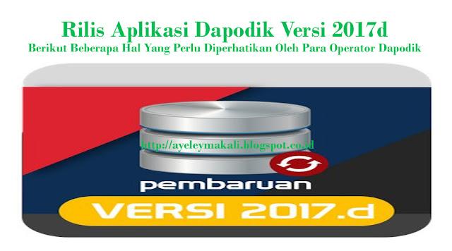 http://ayeleymakali.blogspot.co.id/2017/07/rilis-aplikasi-dapodik-versi-2017d.html