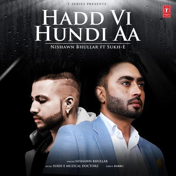 Hadd Vi Hundi Aa Nishawn Bhullar new song
