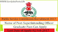 Public Service Commission Recruitment 2017 for Superintending Officer Post