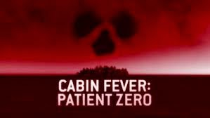 Sticky Red A Bodycount Compendium Less Cabin More Fever Cabin Fever Patient Zero 2014