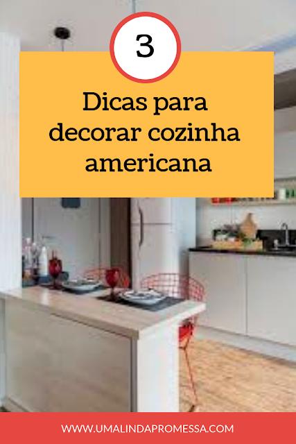 Dicas para decorar cozinha americana