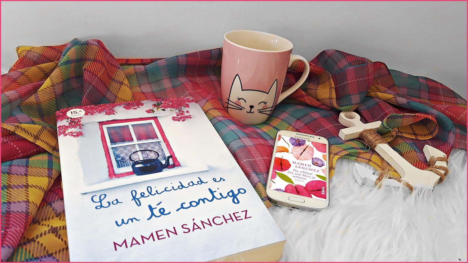 Rezension Die schönste Art, sein Herz zu verlieren La felicidad es un té contigo Mamen Sanchez