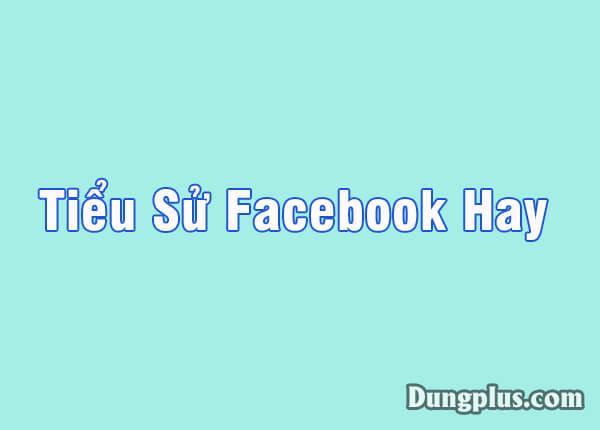 tiểu sử facebook hay