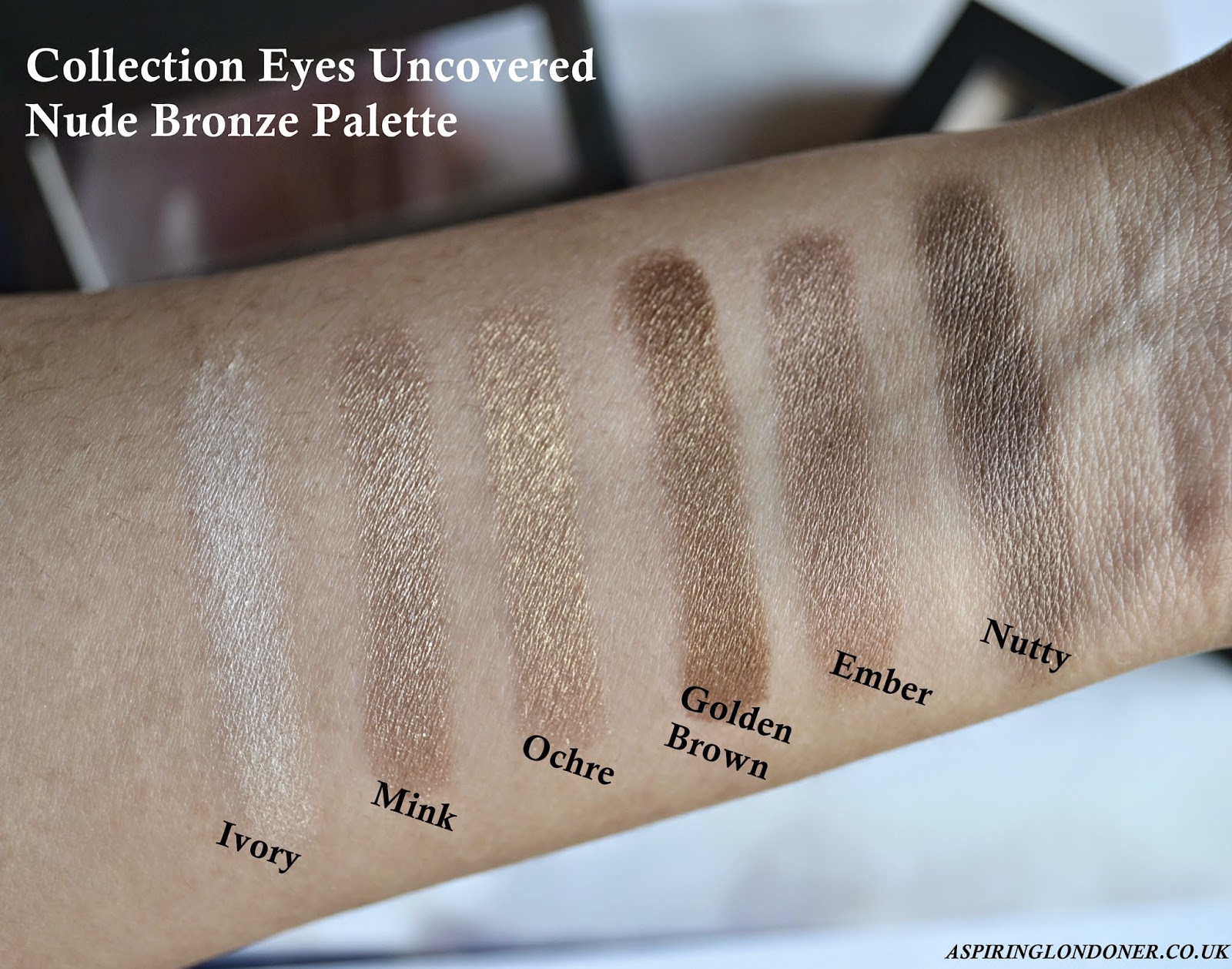 Collection Eyes Uncovered Nude Bronze Palette Swatches - Aspiring Londoner