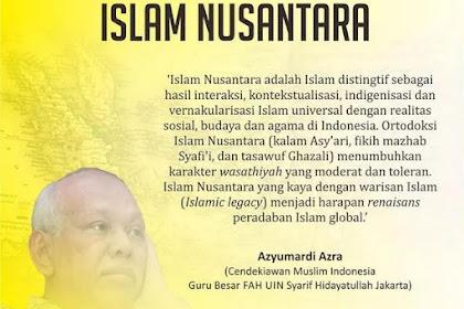 Islam Nusantara Adalah Ajaran 'Langit' Yang Membumi