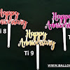 Cake Topper Acrylic Motif HAPPY ANNIVERSARY & HAPPY BIRTHDAY (NEW COLOUR)