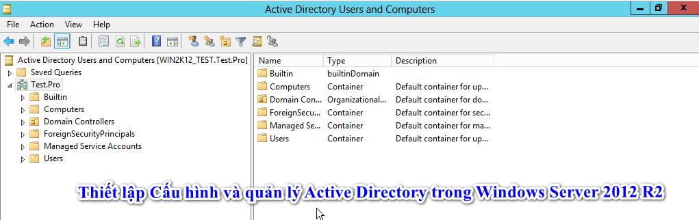 Thiết lập Cấu hình và quản lý Active Directory trong Windows Server 2012 R2