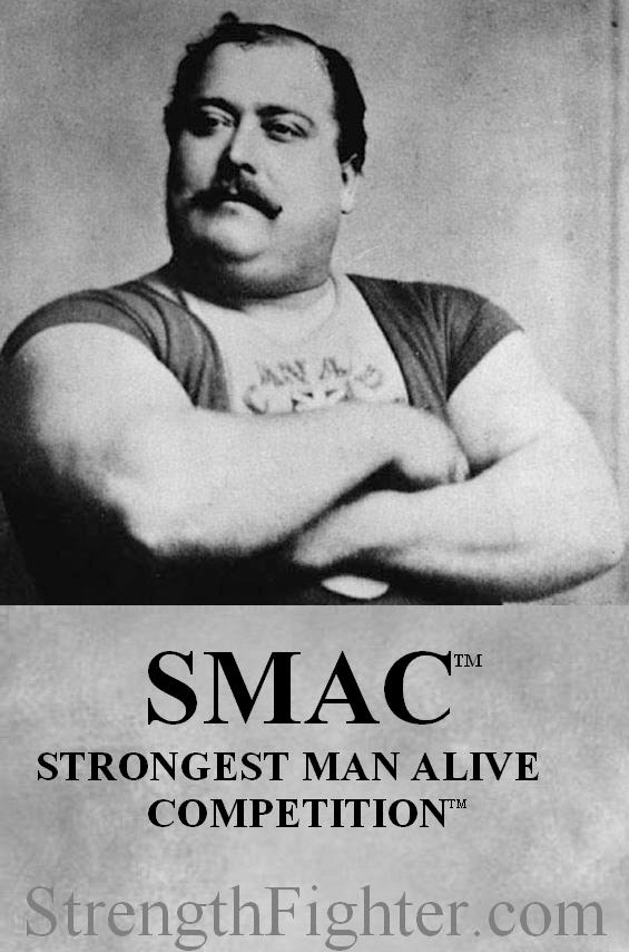 Strongest Man Alive Competition™ SMAC™.  StrengthFighter.com