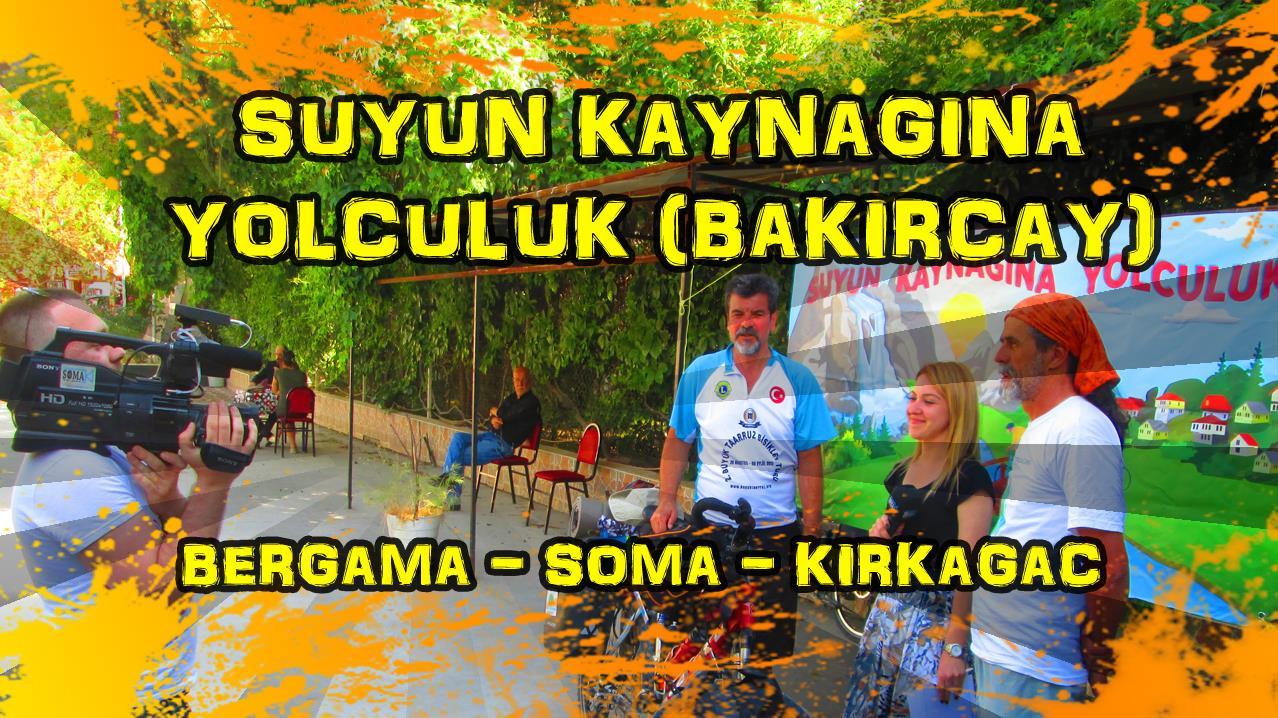 2017/05/05 Suyun Kaynağına yolculuk Bergama - Soma - Kırkağaç (2.Gün)