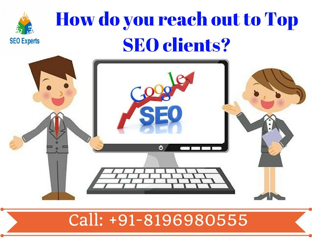 How do you reach out to top SEO clients - Here are Top 7 tips shared with you. I hope you like