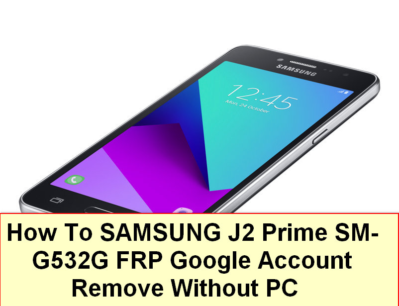 How To SAMSUNG J2 Prime SM-G532G FRP Google Account Remove Without