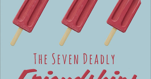 The Seven Deadly Friendships: who they are and how to deal with them
