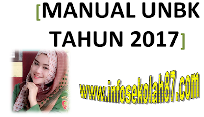 Panduan Manual Pelaksanaan UNBK 2017