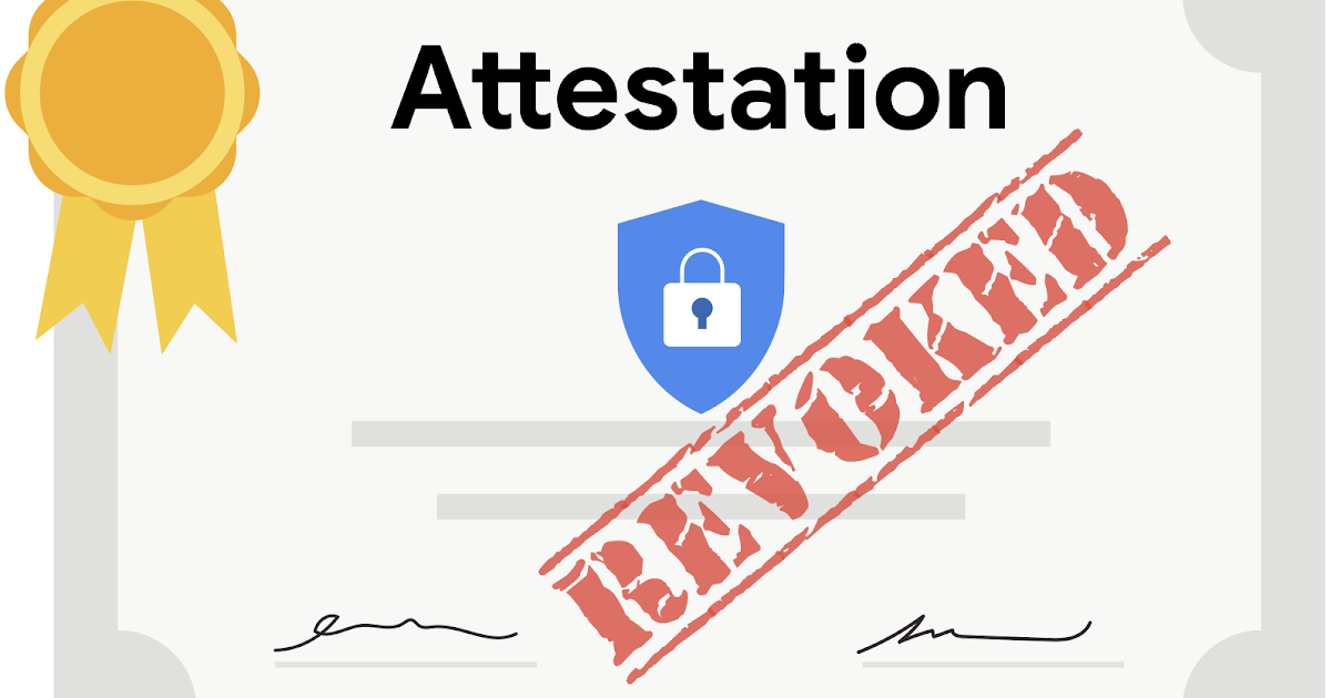 Android Developers Blog Trust But Verify Attestation With Revocation
