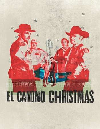 Watch Online El Camino Christmas 2017 720P HD x264 Free Download Via High Speed One Click Direct Single Links At WorldFree4u.Com