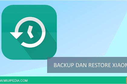 Cara Backup Restore Semua Data di Ponsel Xiaomi