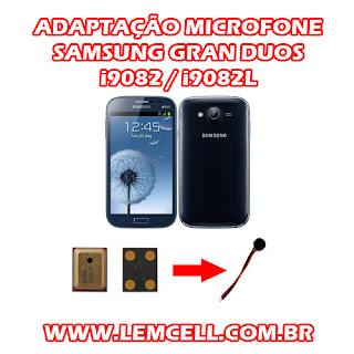 Adaptação Microfone Samsung Gran Duos i9082 i9082L Samsung Gran Duos i9082 Mic Solution