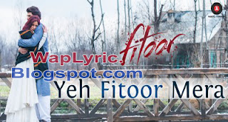 Yeh Fitoor Mera Lyrics