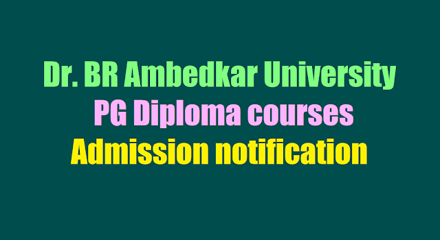 Dr. BR Ambedkar University PG Diploma courses Admissions 2017 notification