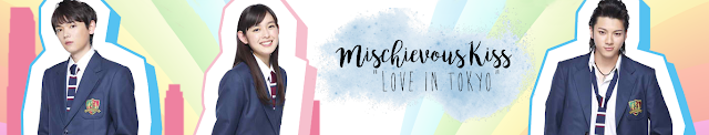 "Mischievous Kiss - ""Love in Tokio"""