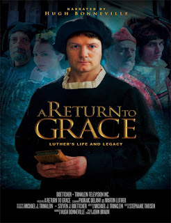 A Return to Grace  Luther's Life and Legacy  2017