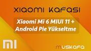 Xiaomi Mi 6'yı MIUI 11'e (ve Android Pie'e) Güncelleme