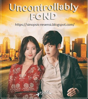 Sinopsis Drama Korea Uncontrollably Fond, Film, Drama Korea, Shin Joon Young