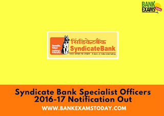 Syndicate Bank Specialist Officers 2016-17 Notification Out