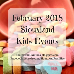 February 2018 Siouxland Kids Events