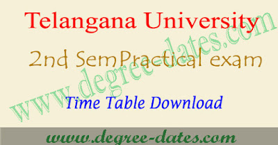 TU degree 2nd sem practical exam time table 2017 telangana university dates