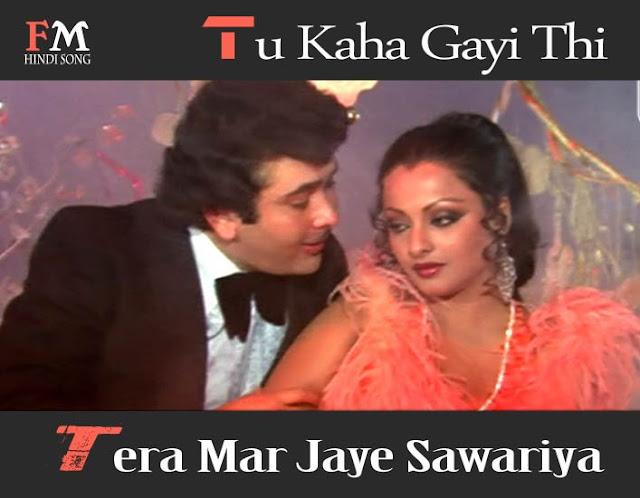 Tu-Kaha-Gayi-Thi-Tera-Mar-Jaye-Sawariya-Dharam-Karam=(1975)