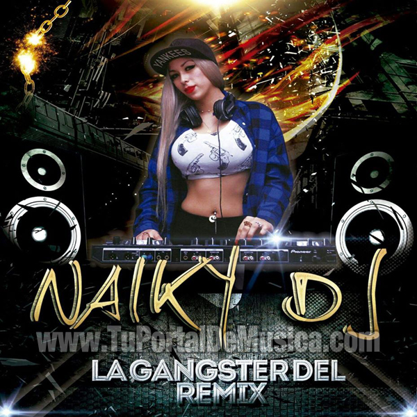 Naiky Dj La Gangster Del Remix Vol. 2 (2016)