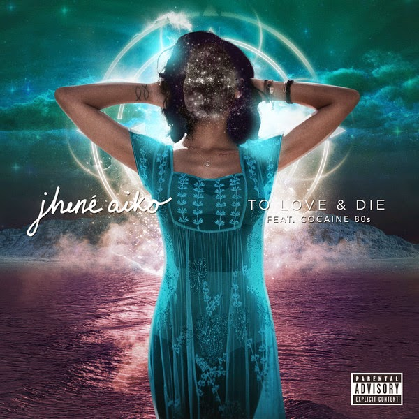 Jhene Aiko - To Love & Die (feat. Cocaine 80s) - Single Cover