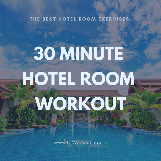 The 30 Minute Hotel Room Workout